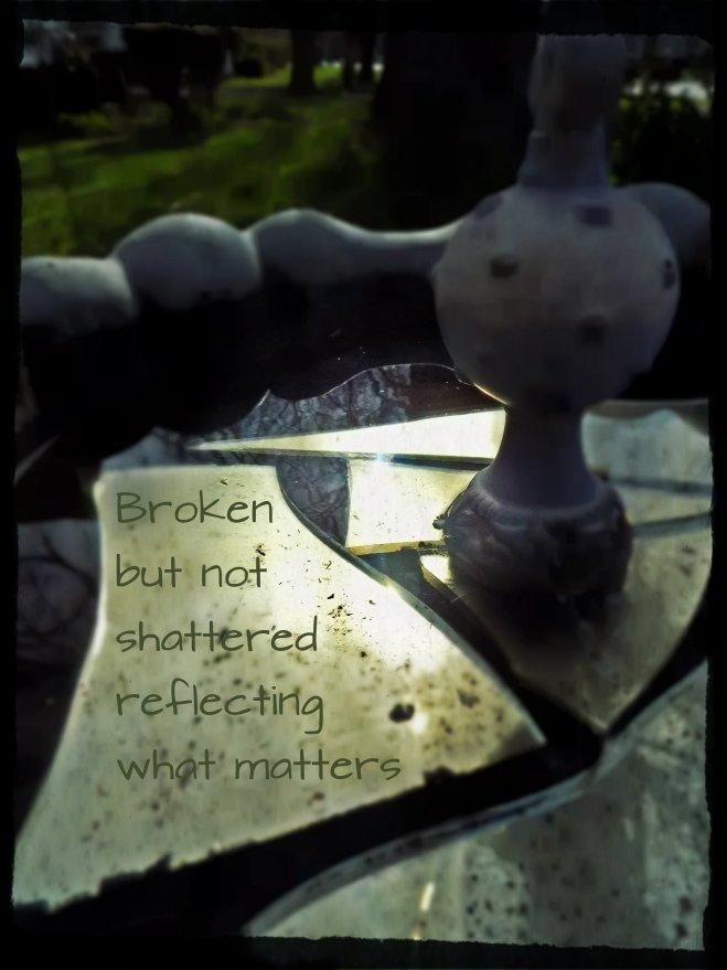 broken not shatterd